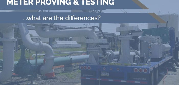 meter proving header 700x335 - Meter Proving & Testing - Whats the Diff?