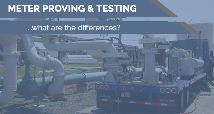 meter proving header - Meter Proving & Testing - Whats the Diff?